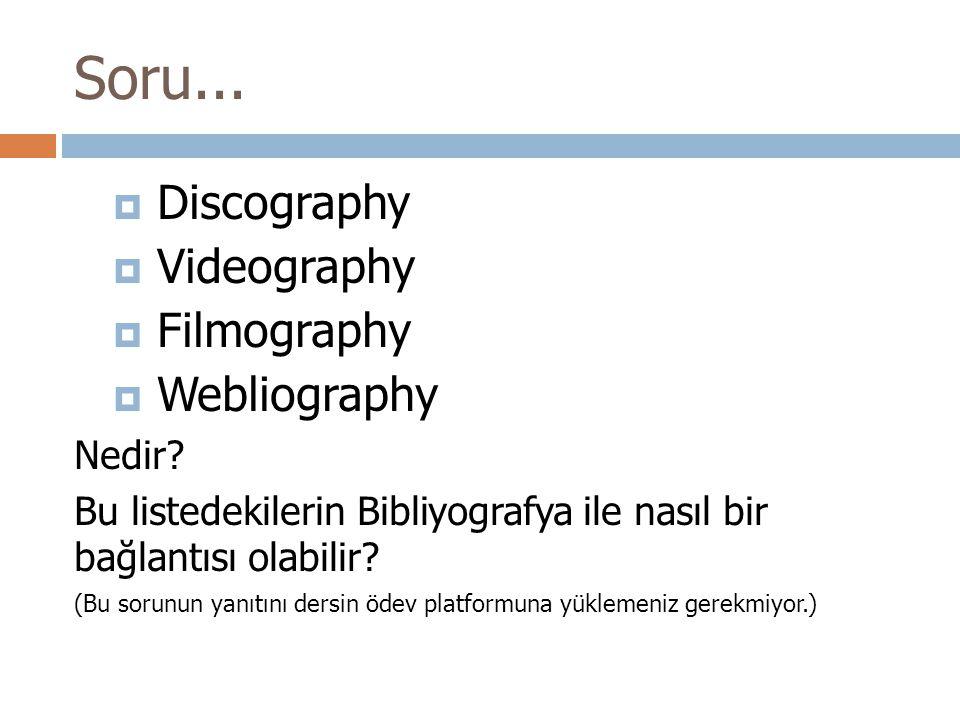 Soru... Discography Videography Filmography Webliography Nedir