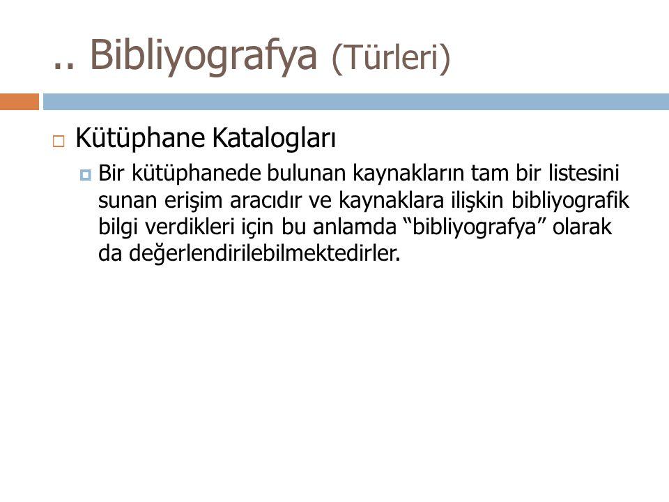 .. Bibliyografya (Türleri)