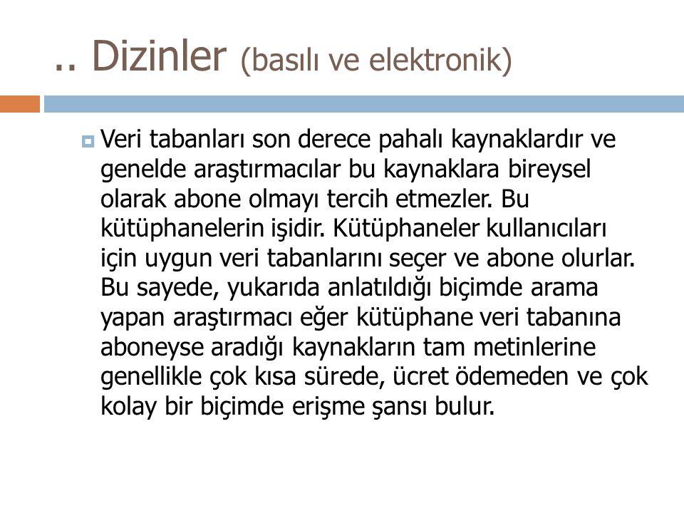 .. Dizinler (basılı ve elektronik)