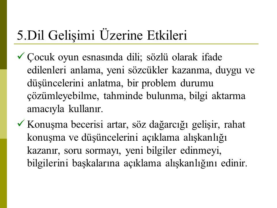 5.Dil Gelişimi Üzerine Etkileri