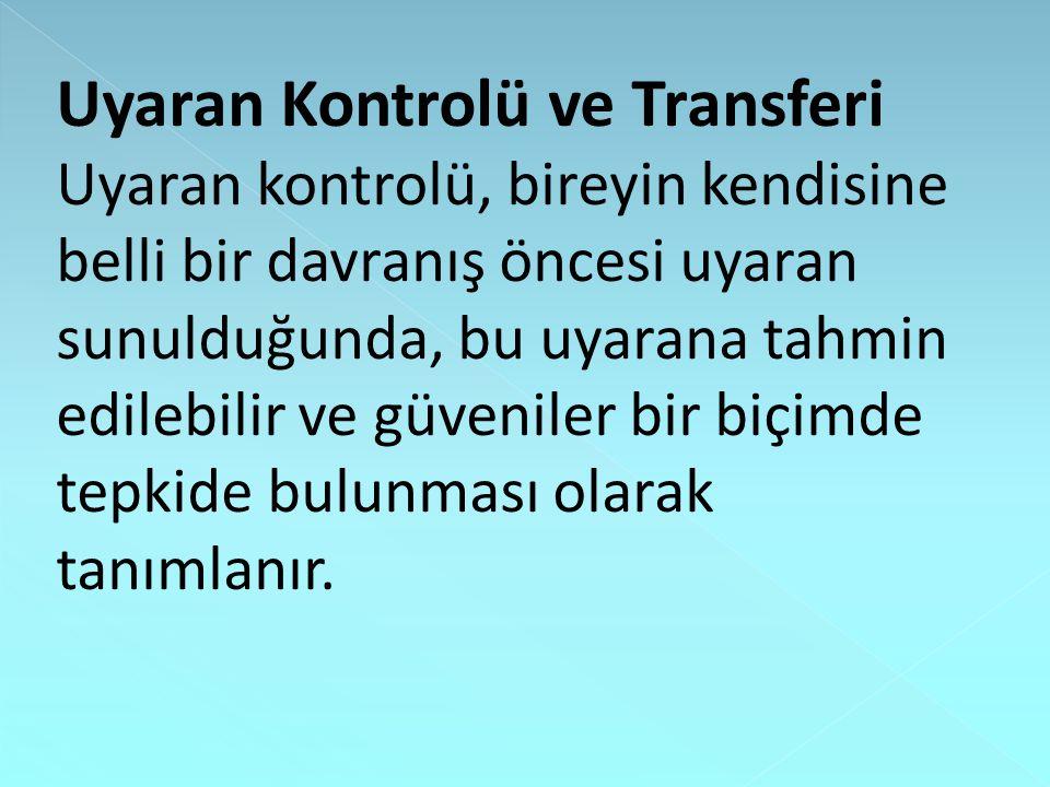 Uyaran Kontrolü ve Transferi
