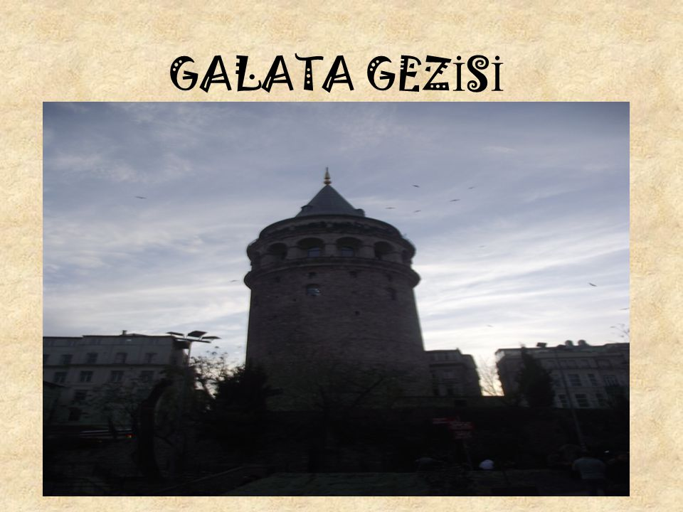 GALATA GEZİSİ