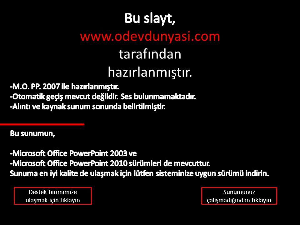 Bu slayt, www.odevdunyasi.com tarafından hazırlanmıştır.