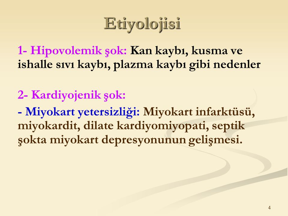 Etiyolojisi 1- Hipovolemik şok: Kan kaybı, kusma ve ishalle sıvı kaybı, plazma kaybı gibi nedenler.