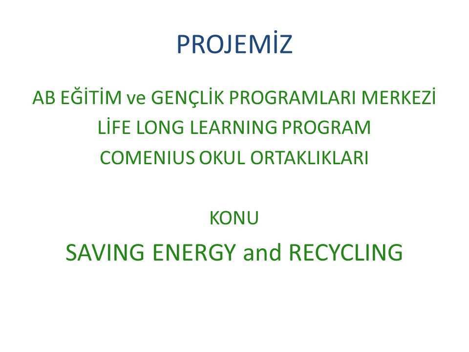 PROJEMİZ SAVING ENERGY and RECYCLING