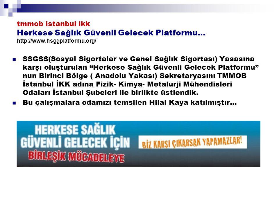 tmmob istanbul ikk Herkese Sağlık Güvenli Gelecek Platformu… http://www.hsggplatformu.org/