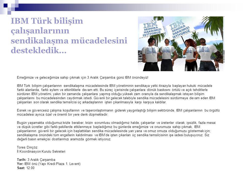 IBM Türk bilişim çalışanlarının sendikalaşma mücadelesini destekledik…