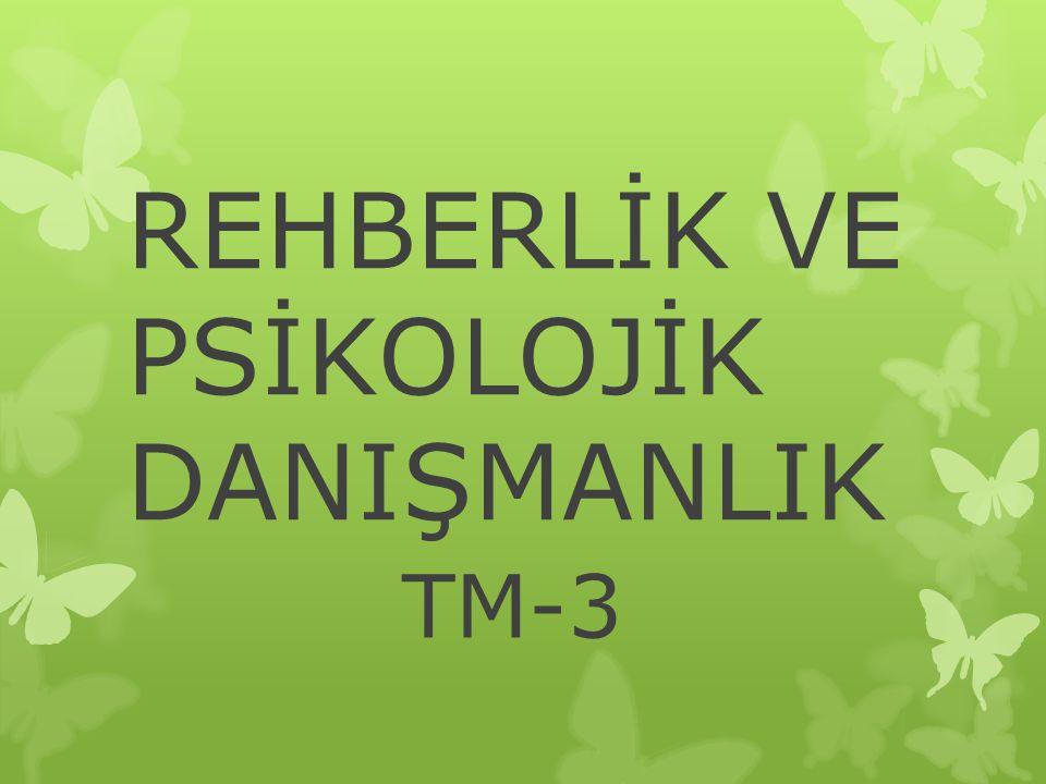 REHBERLİK VE PSİKOLOJİK DANIŞMANLIK