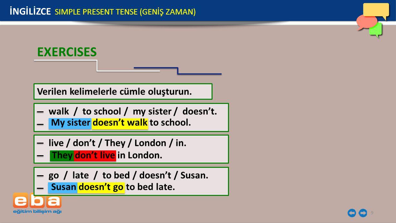 EXERCISES İNGİLİZCE SIMPLE PRESENT TENSE (GENİŞ ZAMAN)