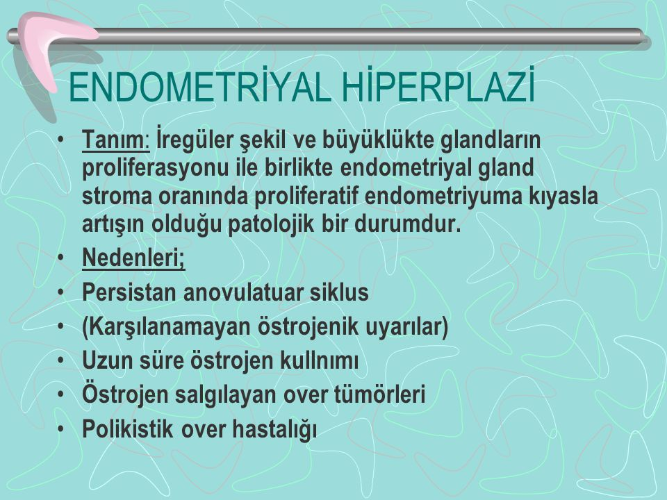 ENDOMETRİYAL HİPERPLAZİ