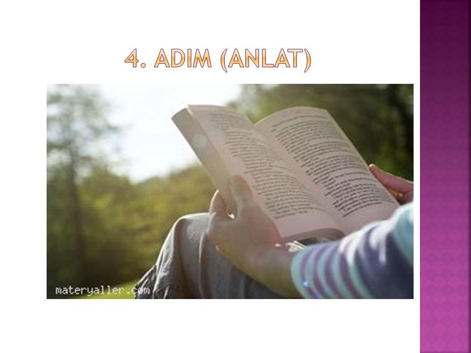 4. ADIM (ANLAT)