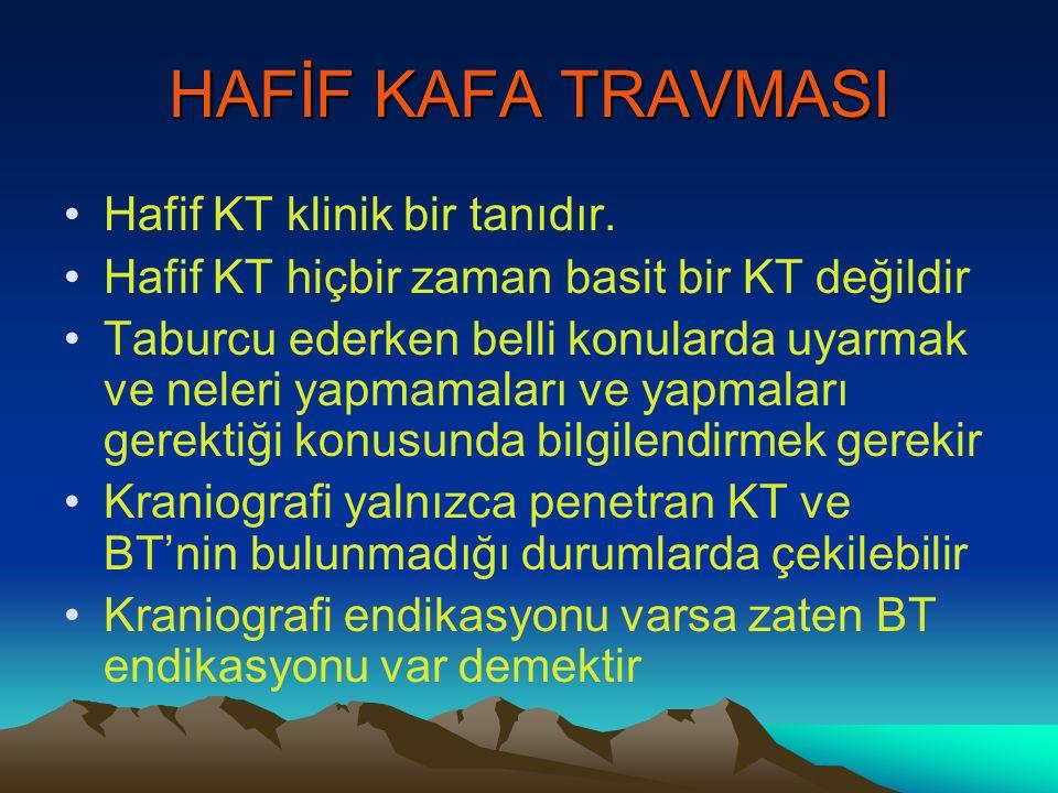 HAFİF KAFA TRAVMASI Hafif KT klinik bir tanıdır.