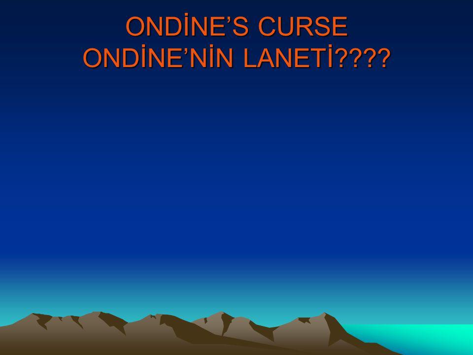 ONDİNE'S CURSE ONDİNE'NİN LANETİ