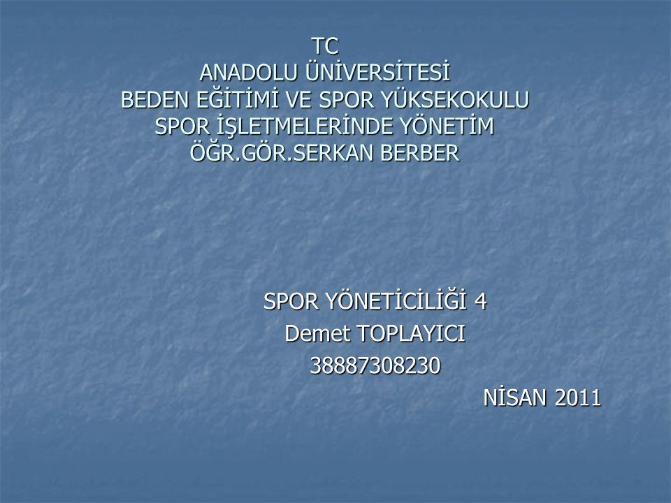 SPOR YÖNETİCİLİĞİ 4 Demet TOPLAYICI 38887308230 NİSAN 2011