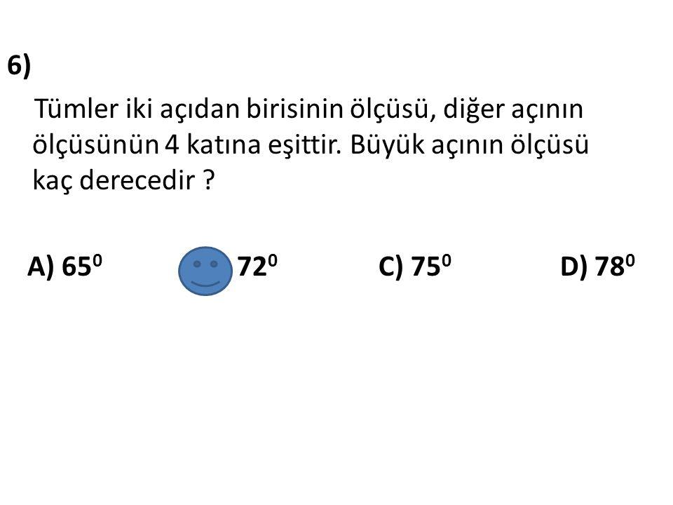 6) Tümler iki açıdan birisinin ölçüsü, diğer açının ölçüsünün 4 katına eşittir.
