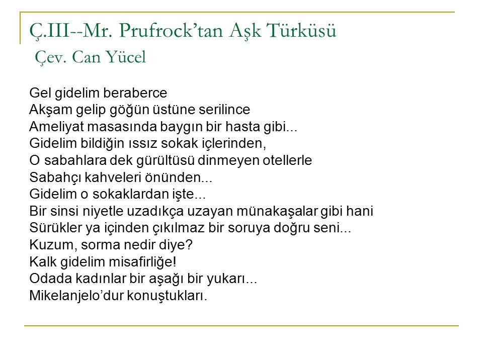 Ç.III--Mr. Prufrock'tan Aşk Türküsü Çev. Can Yücel