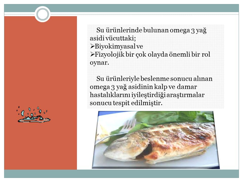 Su ürünlerinde bulunan omega 3 yağ asidi vücuttaki;