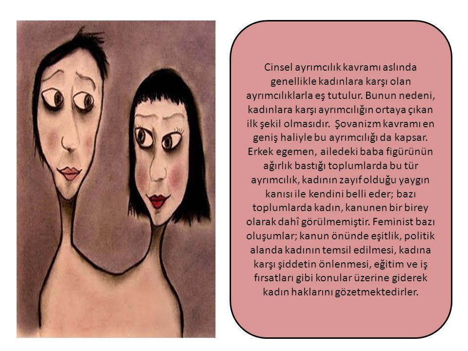 Cinsel ayrımcılık kavramı aslında genellikle kadınlara karşı olan ayrımcılıklarla eş tutulur.