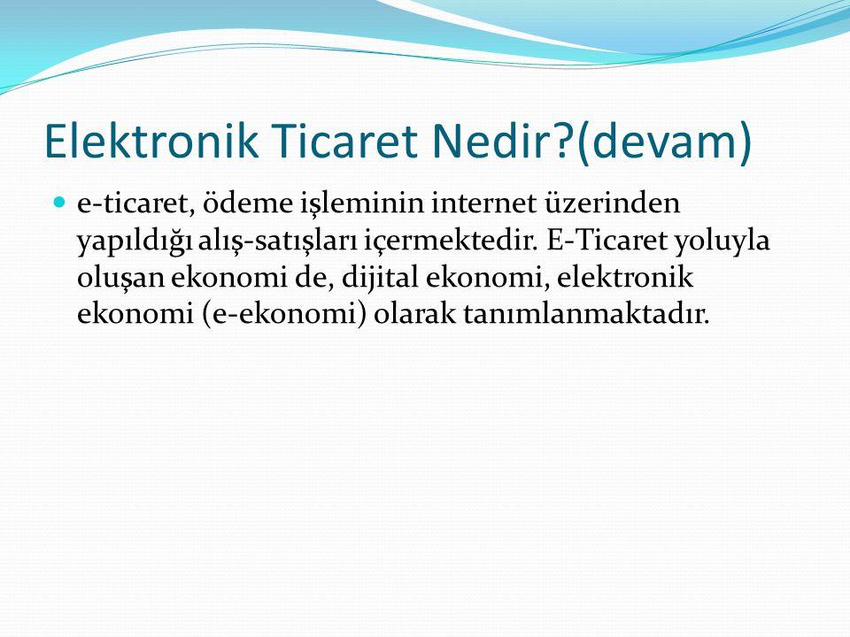 Elektronik Ticaret Nedir (devam)