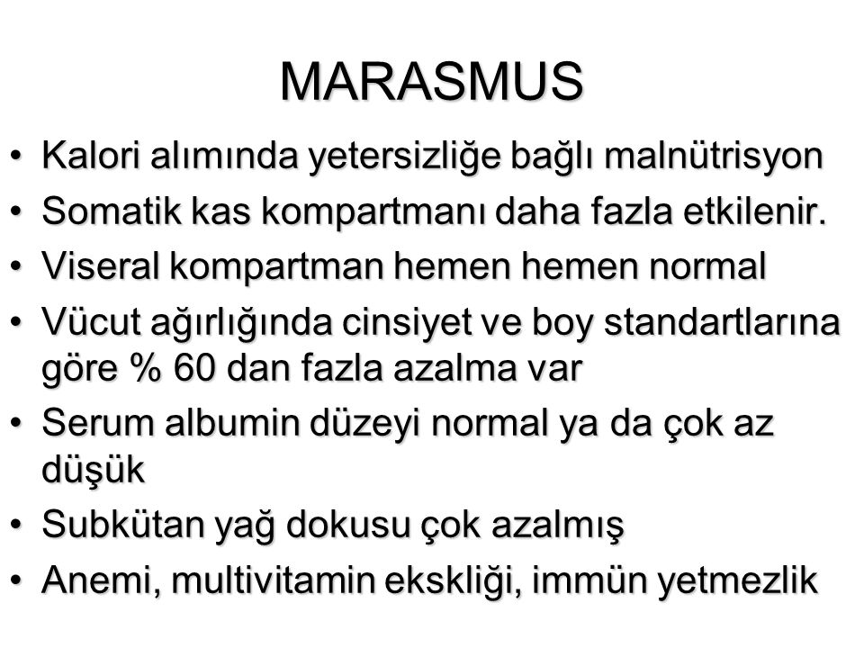 MARASMUS Kalori alımında yetersizliğe bağlı malnütrisyon