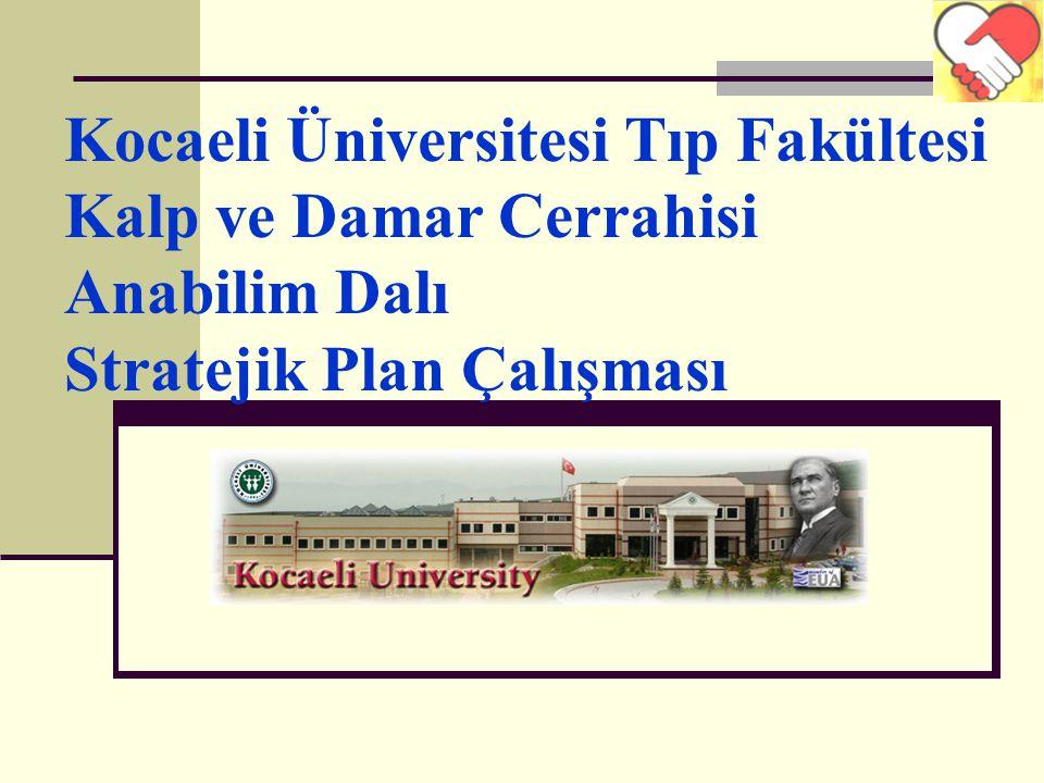 Kocaeli Üniversitesi Tıp Fakültesi Kalp ve Damar Cerrahisi Anabilim Dalı Stratejik Plan Çalışması