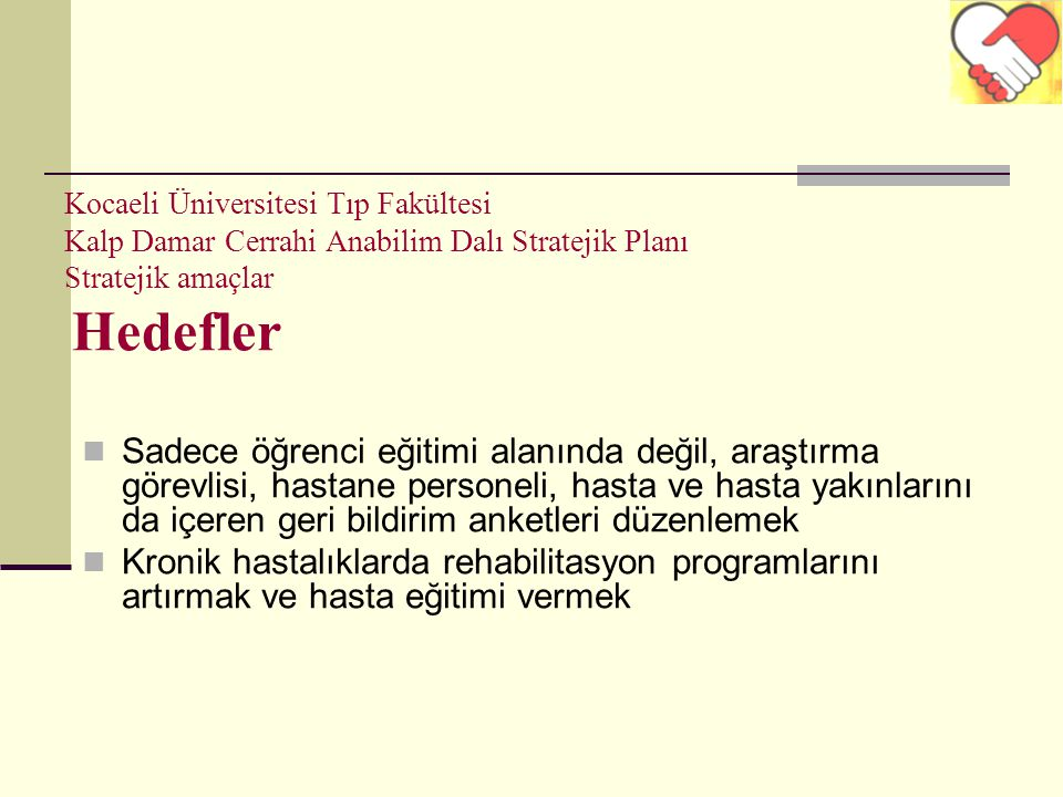 Kocaeli Üniversitesi Tıp Fakültesi Kalp Damar Cerrahi Anabilim Dalı Stratejik Planı Stratejik amaçlar Hedefler