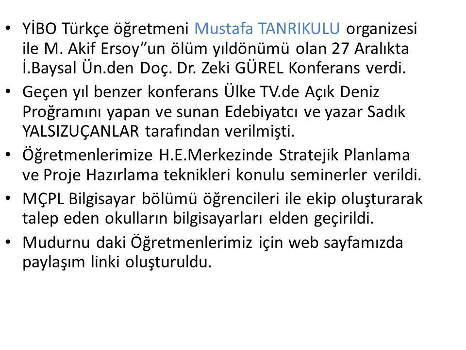 YİBO Türkçe öğretmeni Mustafa TANRIKULU organizesi ile M