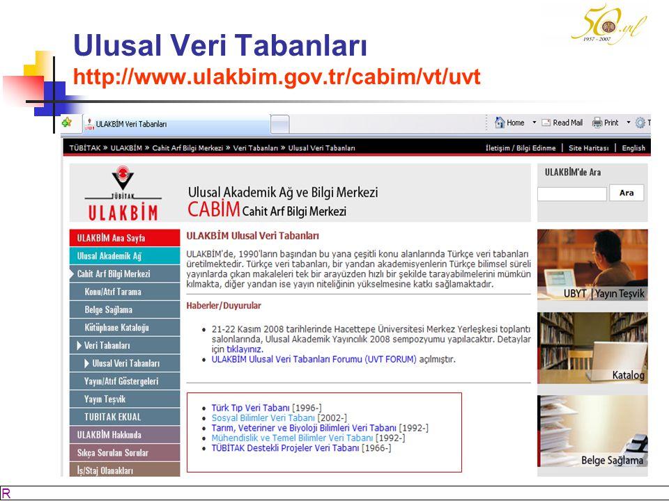 Ulusal Veri Tabanları http://www.ulakbim.gov.tr/cabim/vt/uvt