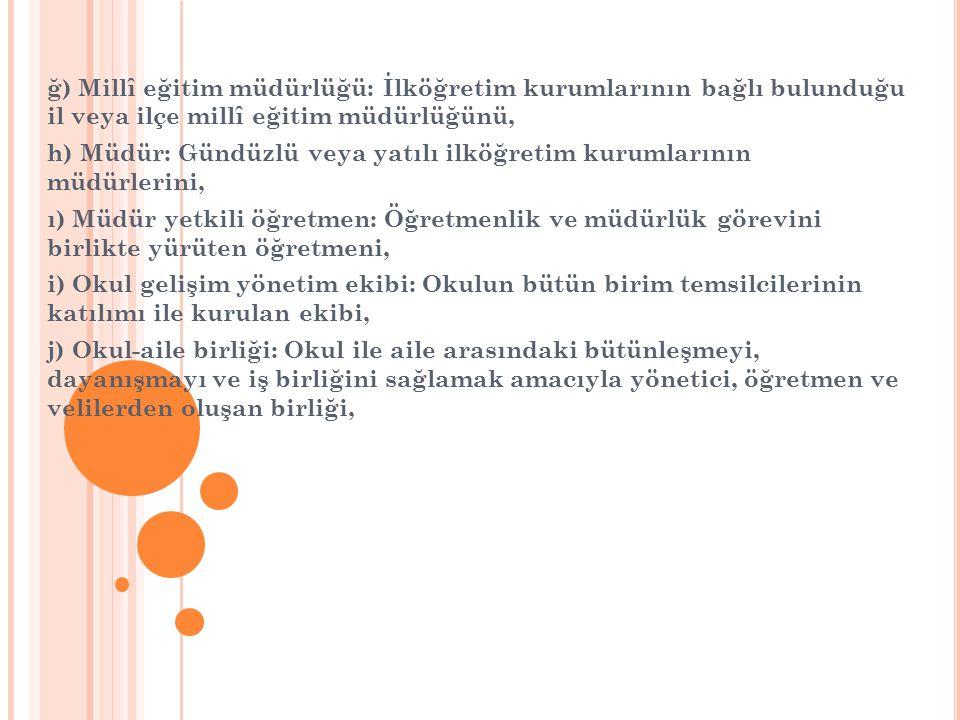 ğ) Millî eğitim müdürlüğü: İlköğretim kurumlarının bağlı bulunduğu il veya ilçe millî eğitim müdürlüğünü,