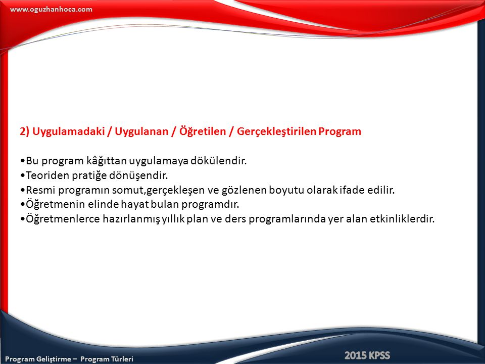 2) Uygulamadaki / Uygulanan / Öğretilen / Gerçekleştirilen Program