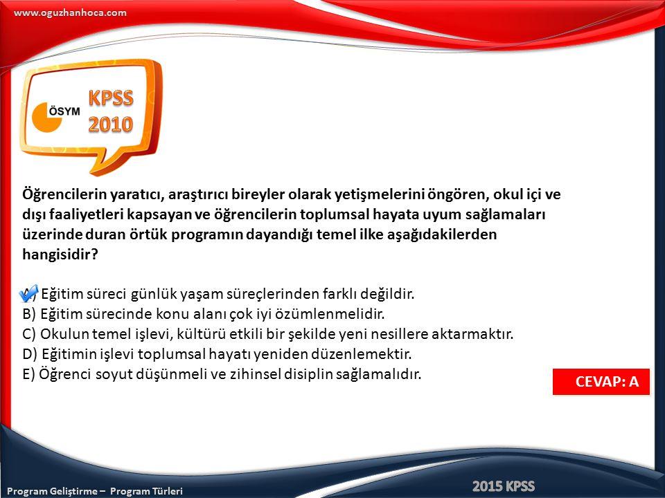 KPSS 2010. Öğrencilerin yaratıcı, araştırıcı bireyler olarak yetişmelerini öngören, okul içi ve.