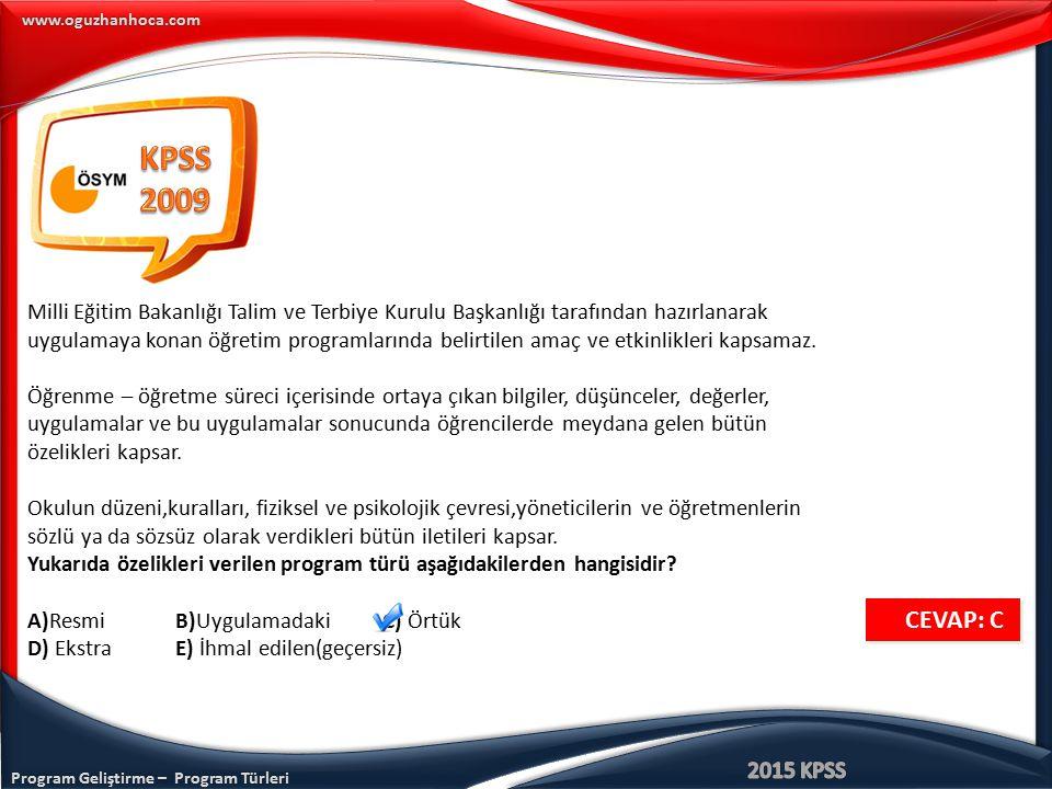 KPSS 2009. Milli Eğitim Bakanlığı Talim ve Terbiye Kurulu Başkanlığı tarafından hazırlanarak.