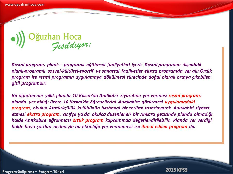 Resmi program, planlı – programlı eğitimsel faaliyetleri içerir