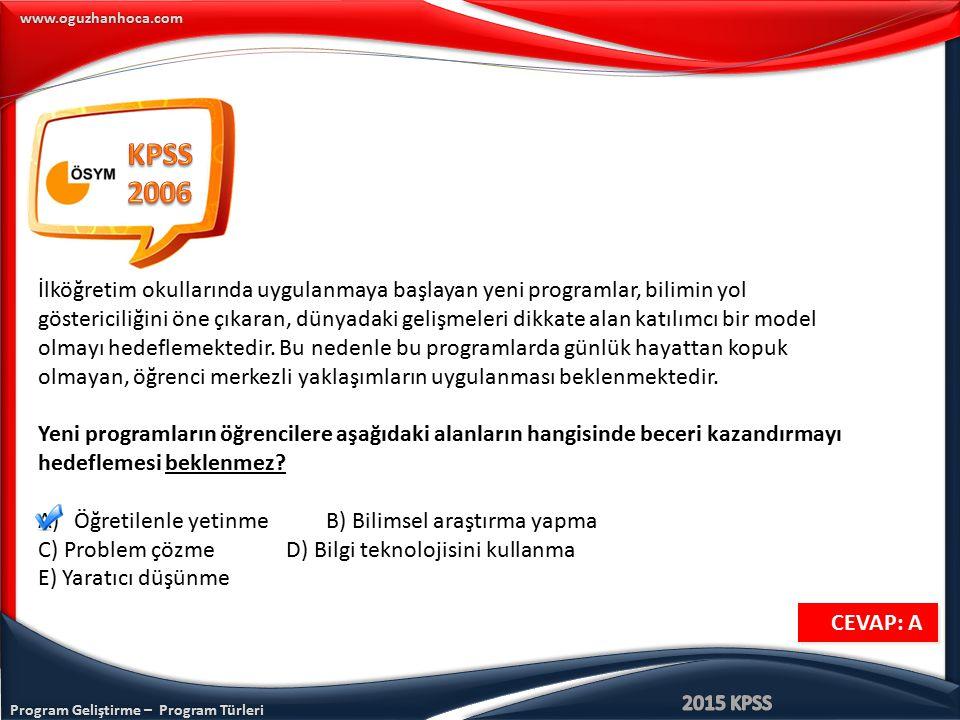 KPSS 2006. İlköğretim okullarında uygulanmaya başlayan yeni programlar, bilimin yol.