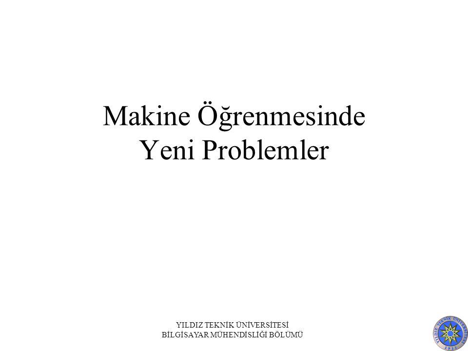 Makine Öğrenmesinde Yeni Problemler