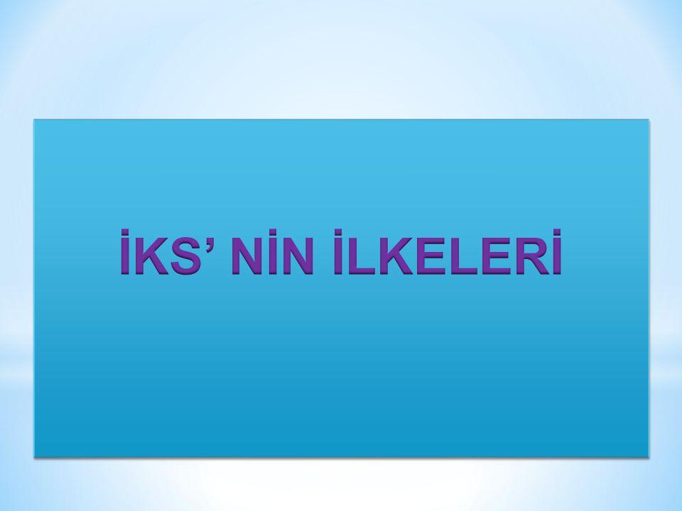 İKS' NİN İLKELERİ