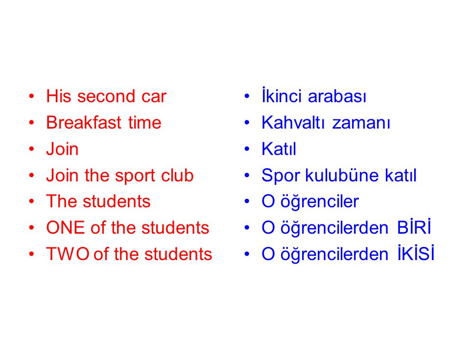 His second car Breakfast time. Join. Join the sport club. The students. ONE of the students. TWO of the students.