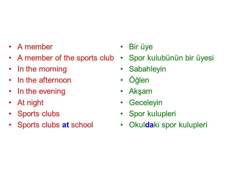 A member A member of the sports club. In the morning. In the afternoon. In the evening. At night.