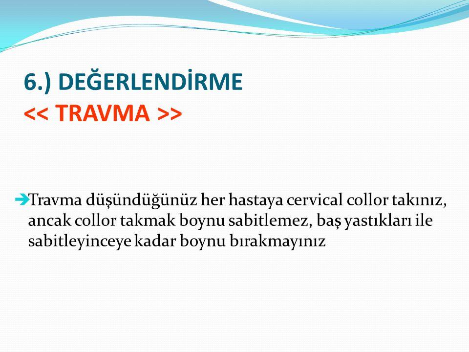 6.) DEĞERLENDİRME << TRAVMA >>