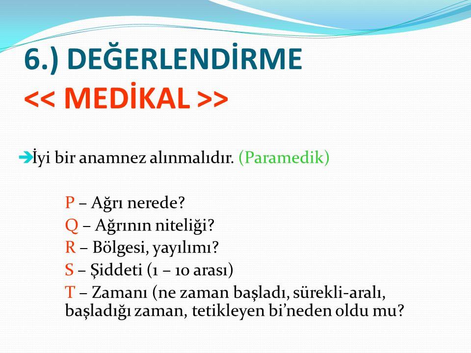 6.) DEĞERLENDİRME << MEDİKAL >>