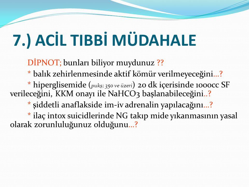 7.) ACİL TIBBİ MÜDAHALE