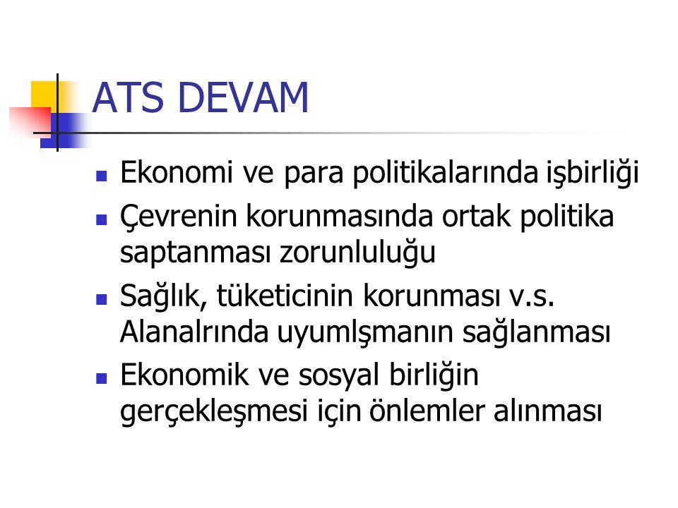 ATS DEVAM Ekonomi ve para politikalarında işbirliği