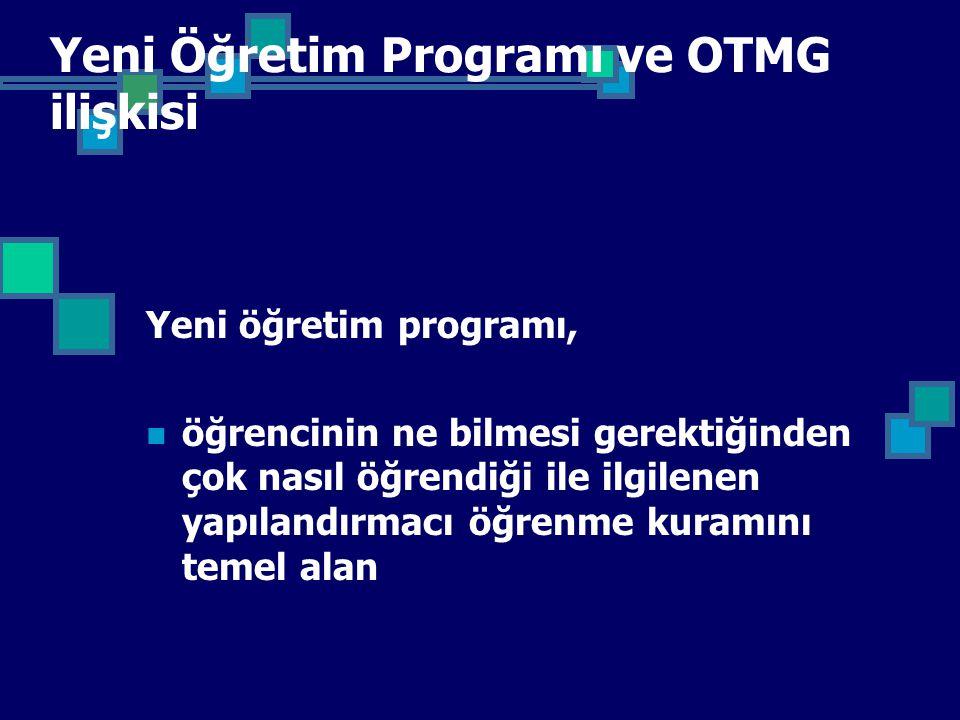 Yeni Öğretim Programı ve OTMG ilişkisi