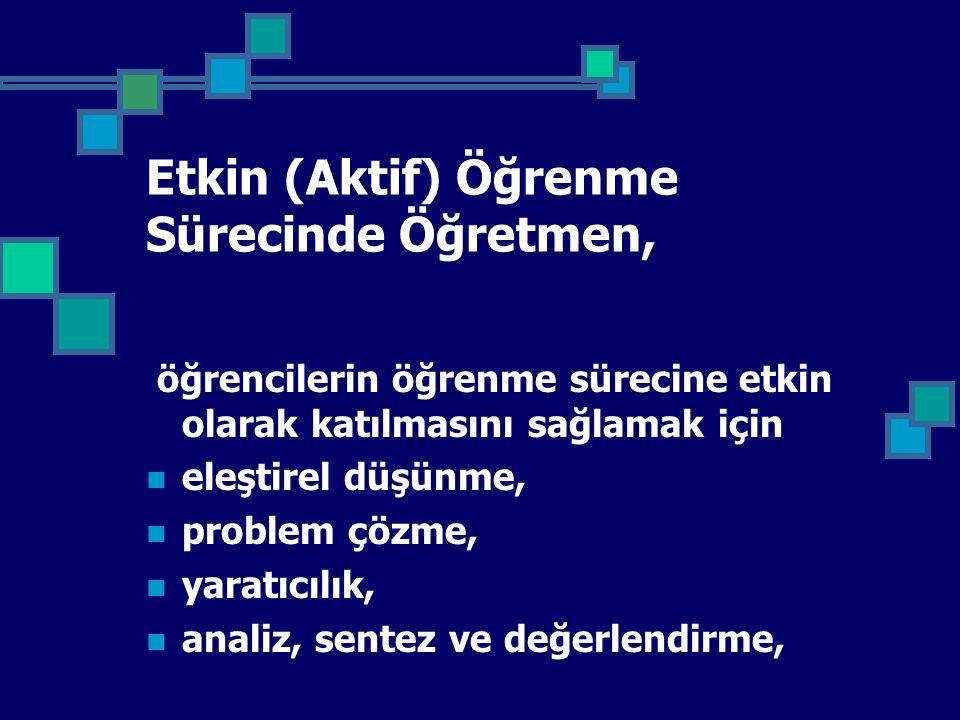 Etkin (Aktif) Öğrenme Sürecinde Öğretmen,