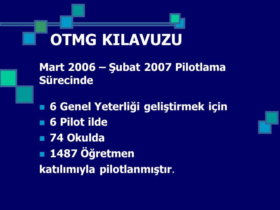 OTMG KILAVUZU Mart 2006 – Şubat 2007 Pilotlama Sürecinde