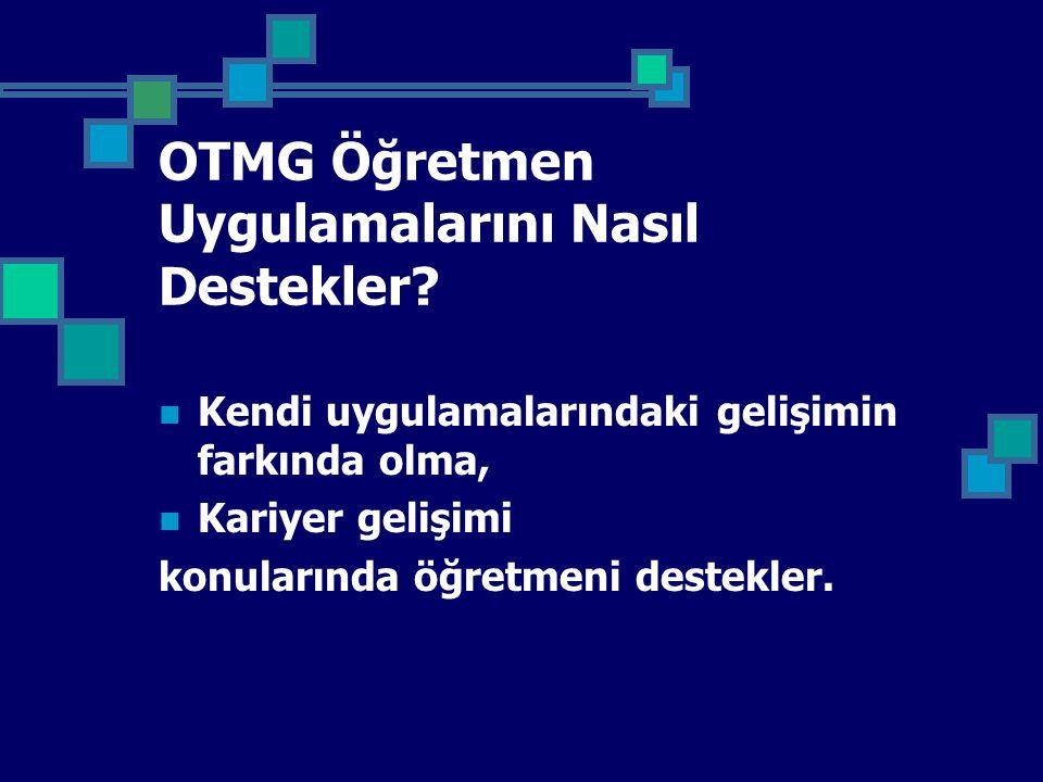 OTMG Öğretmen Uygulamalarını Nasıl Destekler
