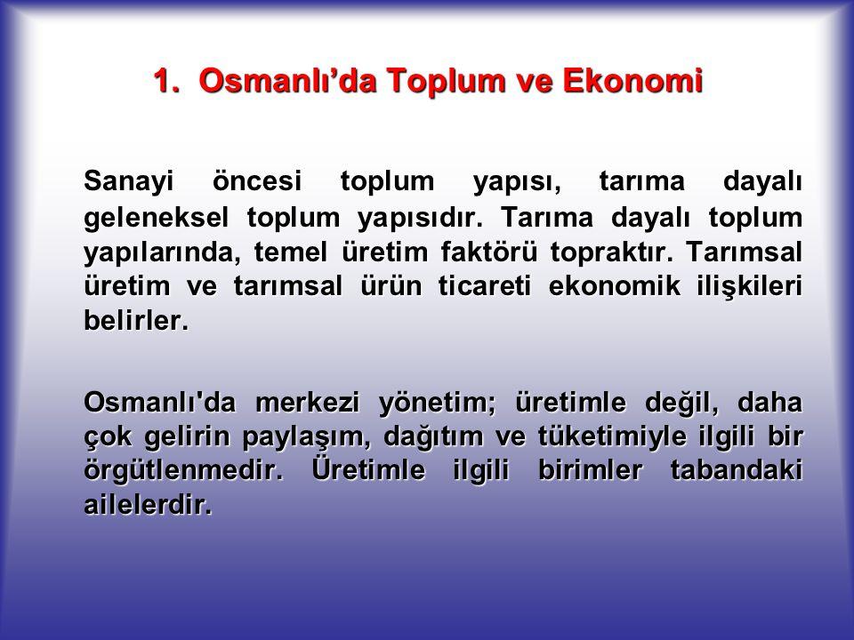 1. Osmanlı'da Toplum ve Ekonomi