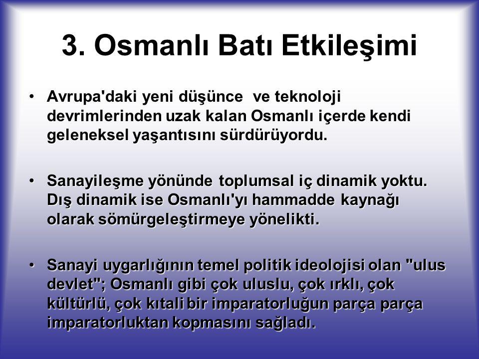 3. Osmanlı Batı Etkileşimi