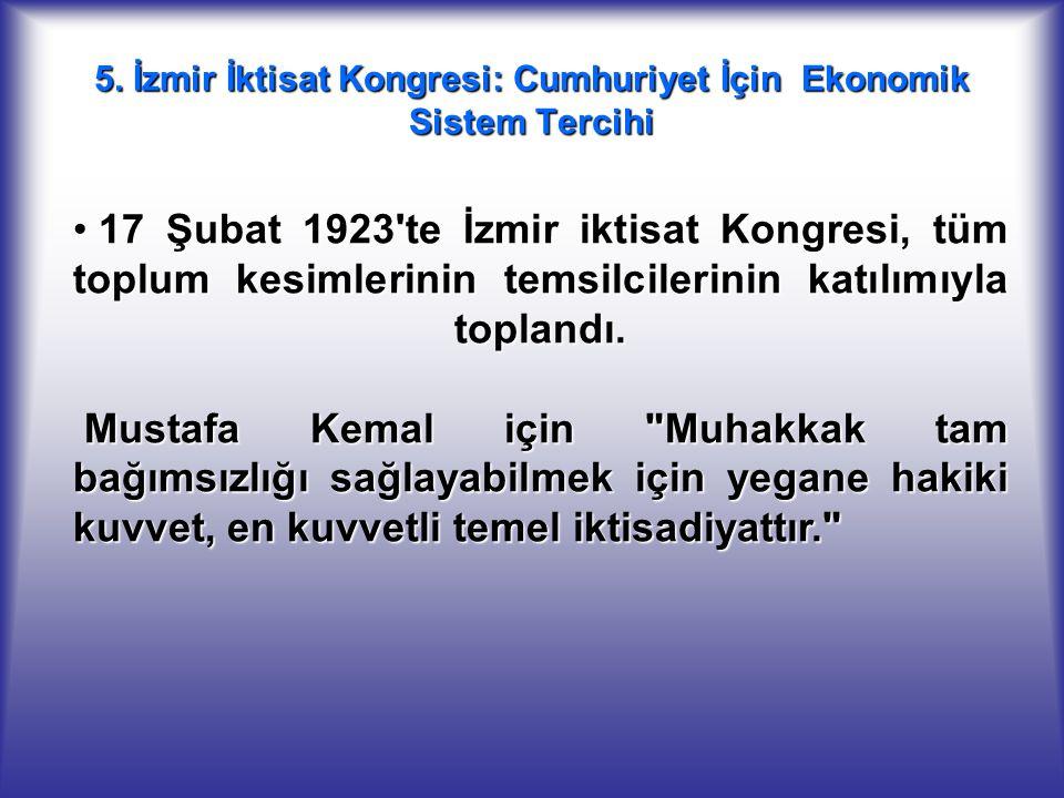 5. İzmir İktisat Kongresi: Cumhuriyet İçin Ekonomik Sistem Tercihi