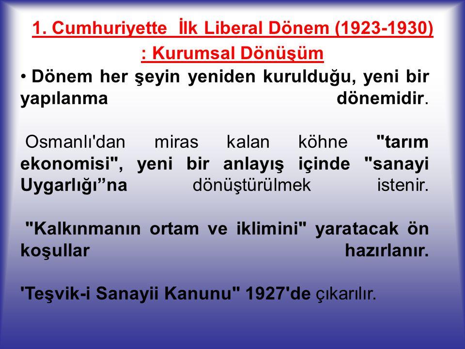 1. Cumhuriyette İlk Liberal Dönem (1923-1930) : Kurumsal Dönüşüm